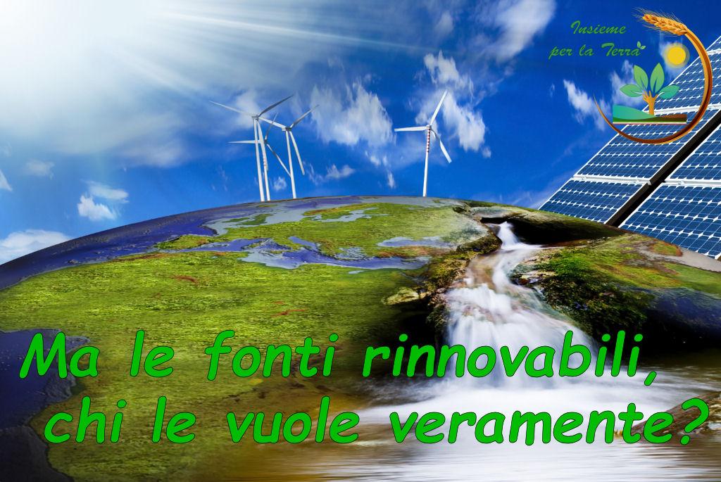 Ecologia: Ma le fonti rinnovabili, chi le vuole veramente?
